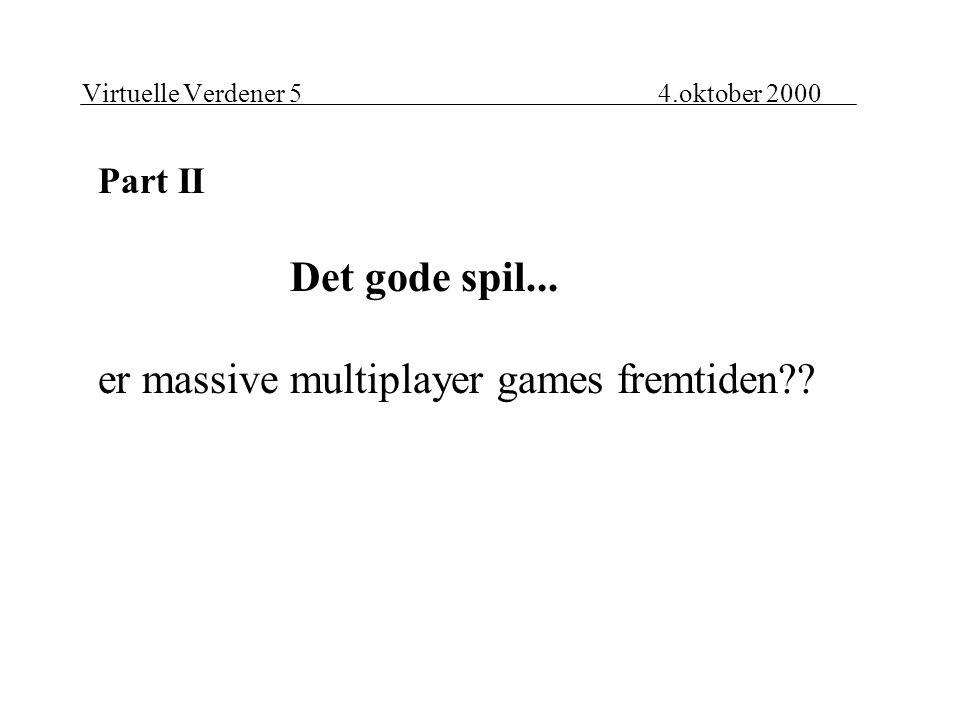 Part II Det gode spil... er massive multiplayer games fremtiden