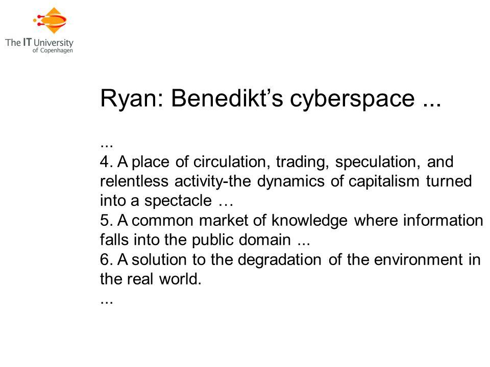 Ryan: Benedikt's cyberspace...... 4.