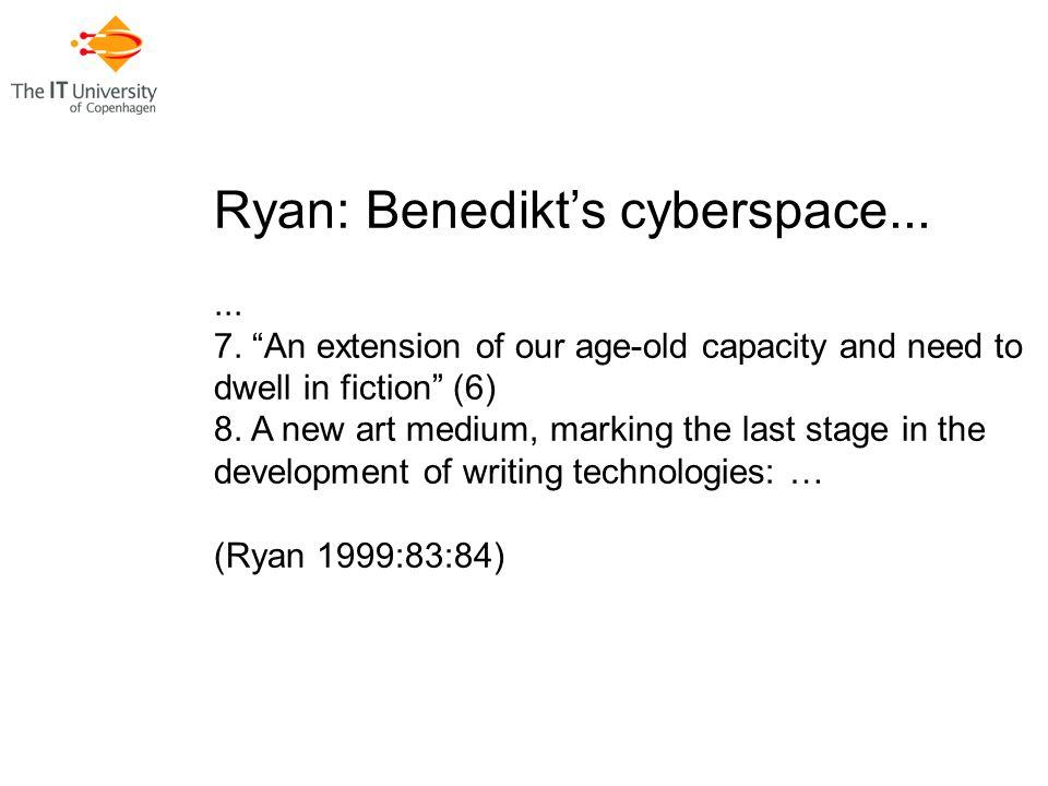 Ryan: Benedikt's cyberspace...... 7.