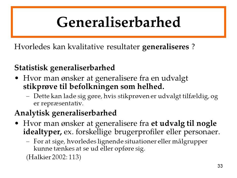 33 Generaliserbarhed Hvorledes kan kvalitative resultater generaliseres .