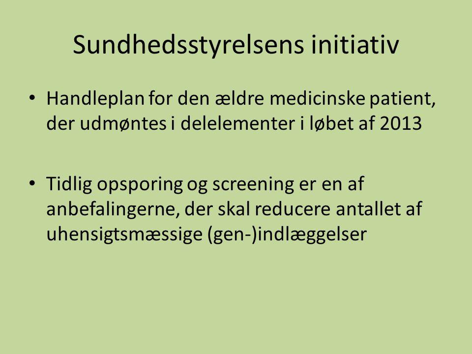 Sundhedsstyrelsens initiativ Handleplan for den ældre medicinske patient, der udmøntes i delelementer i løbet af 2013 Tidlig opsporing og screening er en af anbefalingerne, der skal reducere antallet af uhensigtsmæssige (gen-)indlæggelser