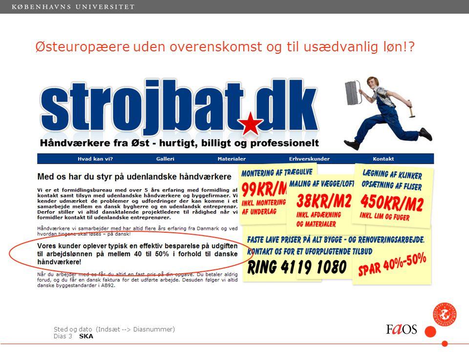 Sted og dato (Indsæt --> Diasnummer) Dias 3 Østeuropæere uden overenskomst og til usædvanlig løn!.