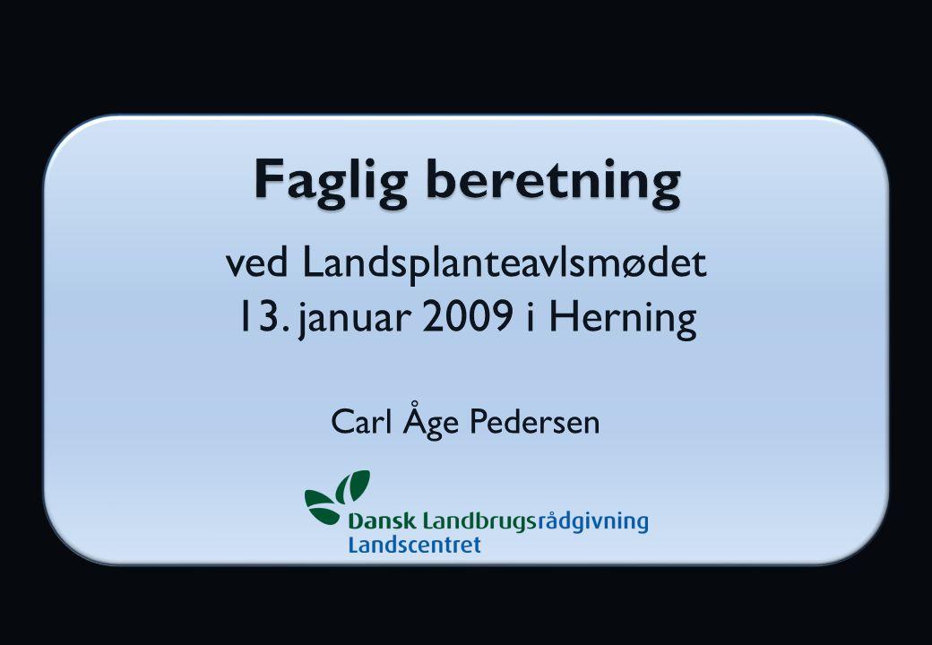ved Landsplanteavlsmødet 13. januar 2009 i Herning Carl Åge Pedersen