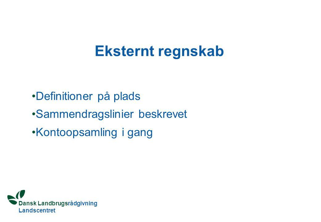 Dansk Landbrugsrådgivning Landscentret Eksternt regnskab Definitioner på plads Sammendragslinier beskrevet Kontoopsamling i gang