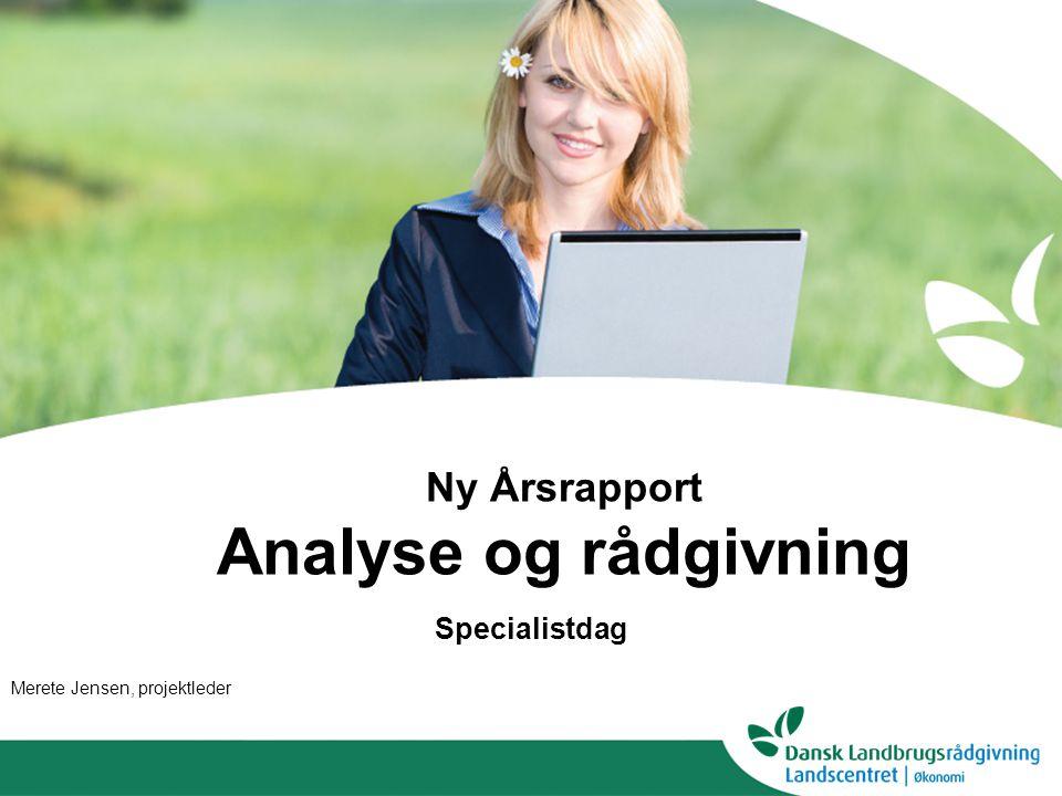 Ny Årsrapport Analyse og rådgivning Specialistdag Merete Jensen, projektleder