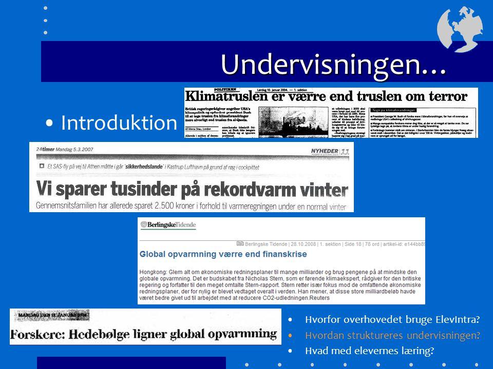 Undervisningen… Introduktion –Sjov, men også alvorlig vinkel Hvorfor overhovedet bruge ElevIntra.