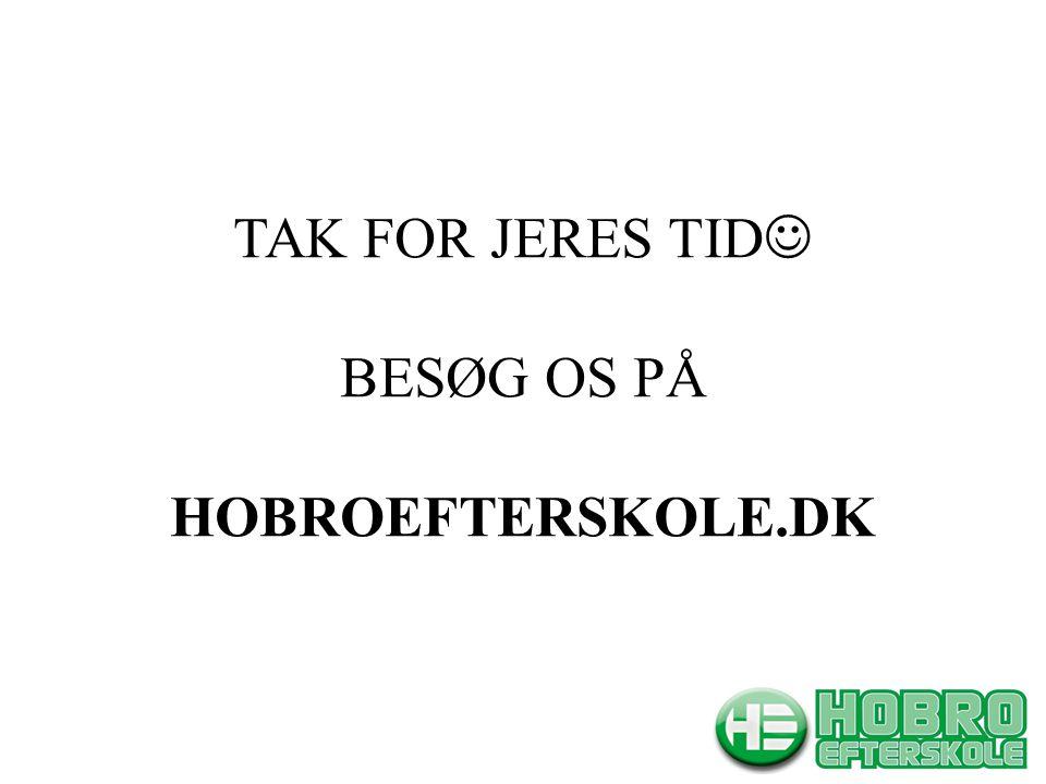 TAK FOR JERES TID BESØG OS PÅ HOBROEFTERSKOLE.DK