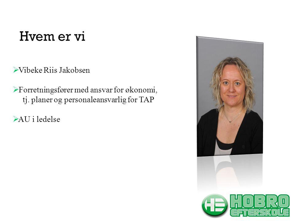  Vibeke Riis Jakobsen  Forretningsfører med ansvar for økonomi, tj.