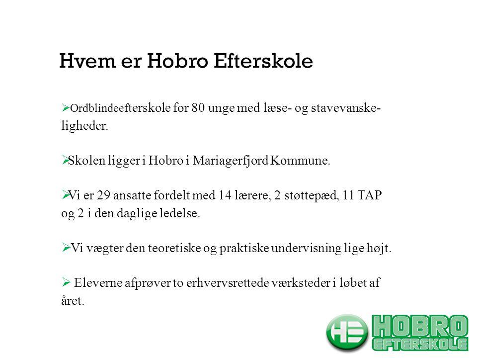 Hvem er Hobro Efterskole  Ordblindeef terskole for 80 unge med læse- og stavevanske- ligheder.