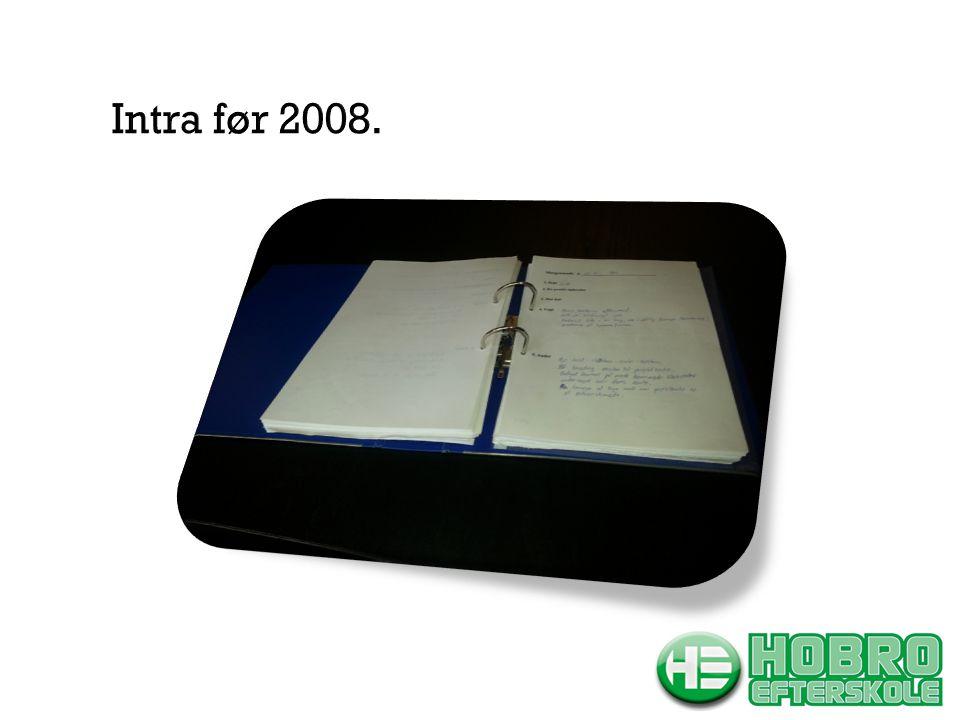 Intra før 2008.