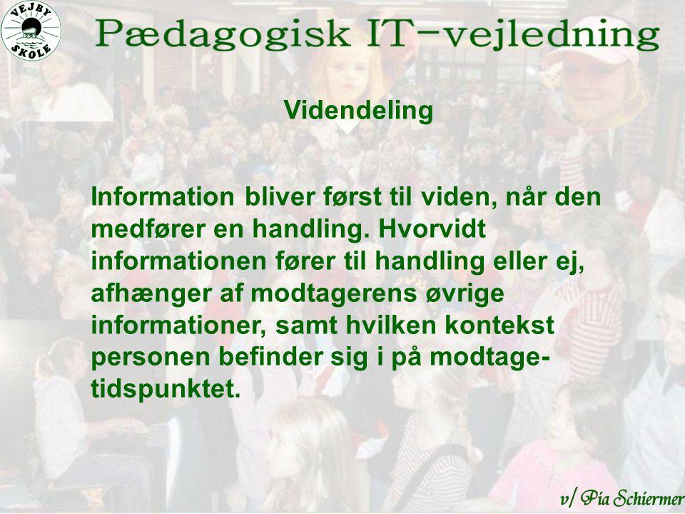 Information bliver først til viden, når den medfører en handling.