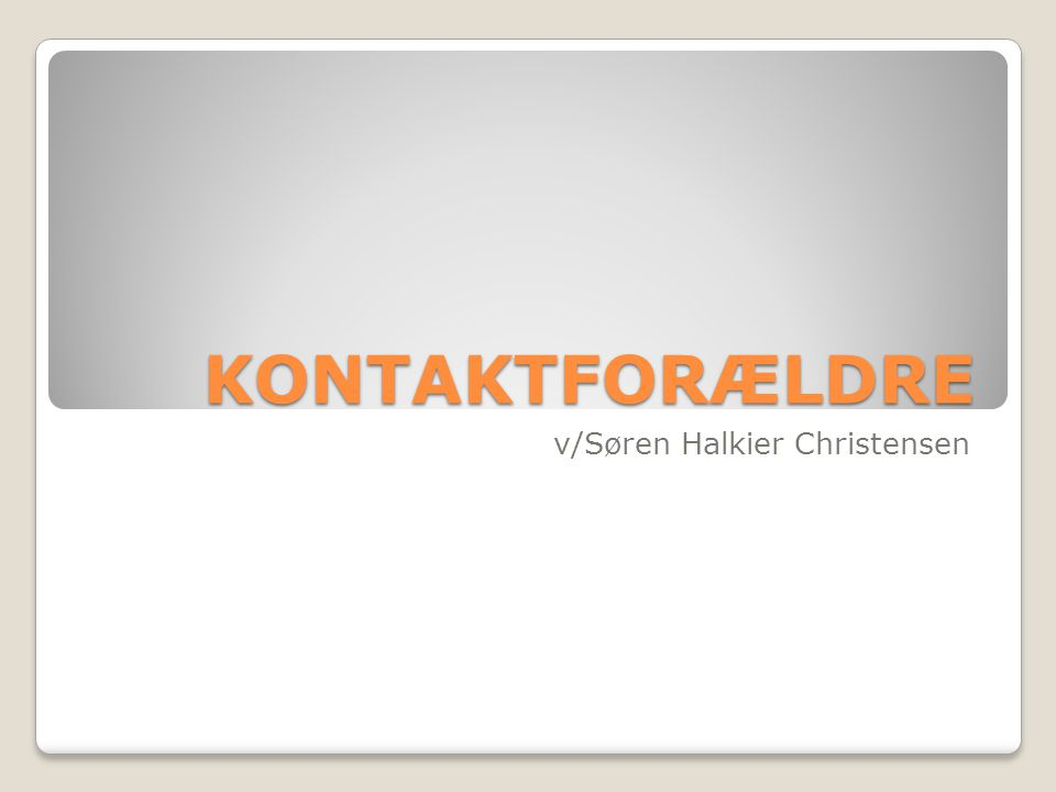 KONTAKTFORÆLDRE v/Søren Halkier Christensen