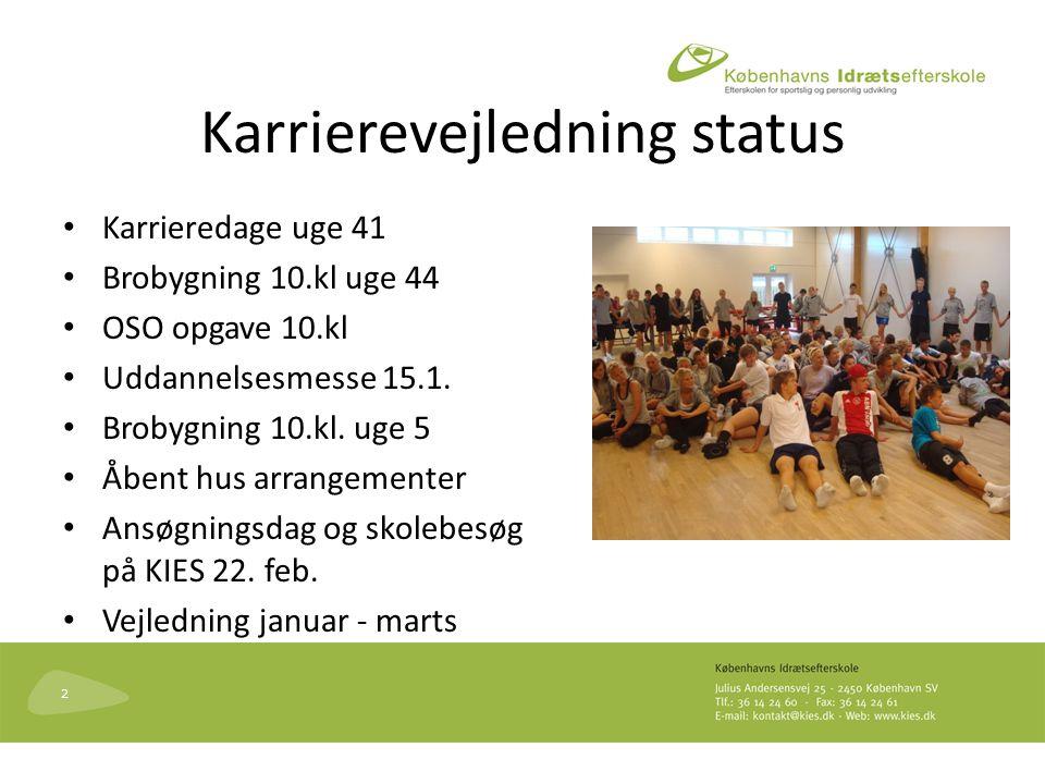 Karrierevejledning status Karrieredage uge 41 Brobygning 10.kl uge 44 OSO opgave 10.kl Uddannelsesmesse 15.1.