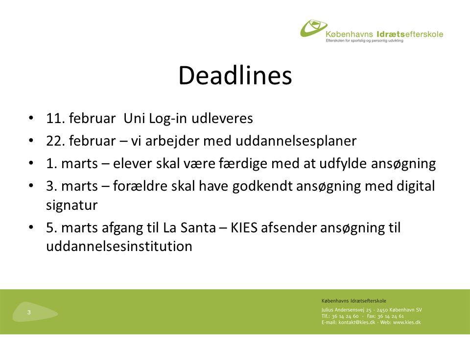 3 Deadlines 11. februar Uni Log-in udleveres 22. februar – vi arbejder med uddannelsesplaner 1.