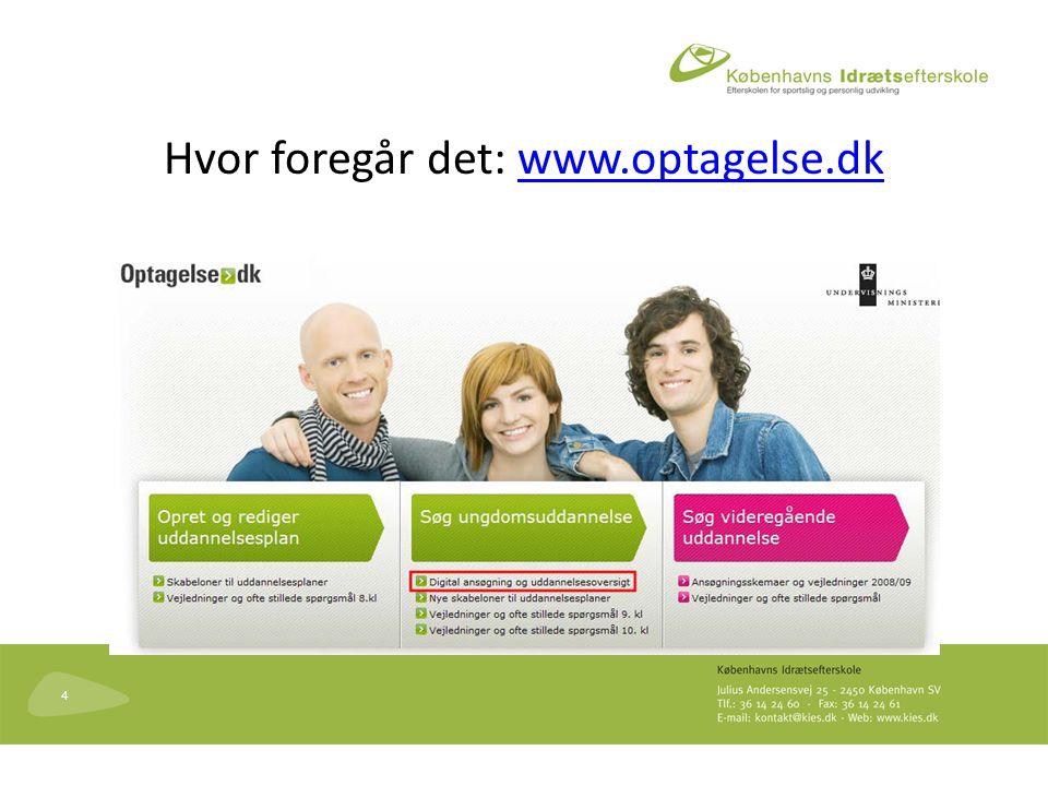4 Hvor foregår det: www.optagelse.dkwww.optagelse.dk
