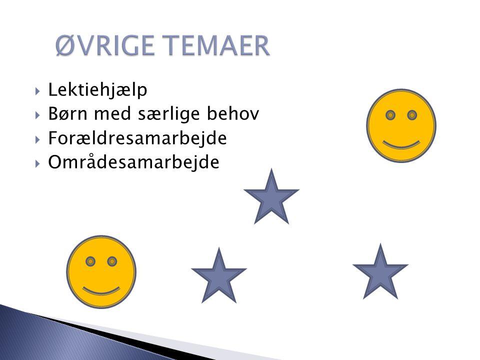 Lektiehjælp  Børn med særlige behov  Forældresamarbejde  Områdesamarbejde