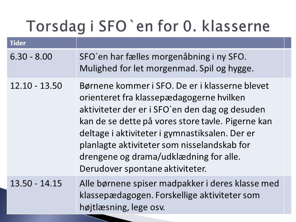 Tider 6.30 - 8.00SFO`en har fælles morgenåbning i ny SFO.