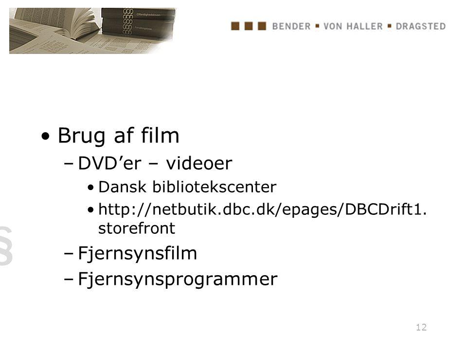 12 Brug af film –DVD'er – videoer Dansk bibliotekscenter http://netbutik.dbc.dk/epages/DBCDrift1.