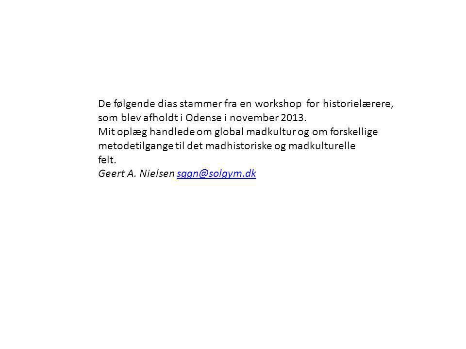 De følgende dias stammer fra en workshop for historielærere, som blev afholdt i Odense i november 2013.