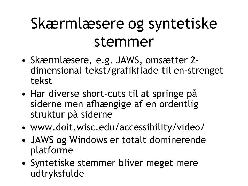 Skærmlæsere og syntetiske stemmer Skærmlæsere, e.g.