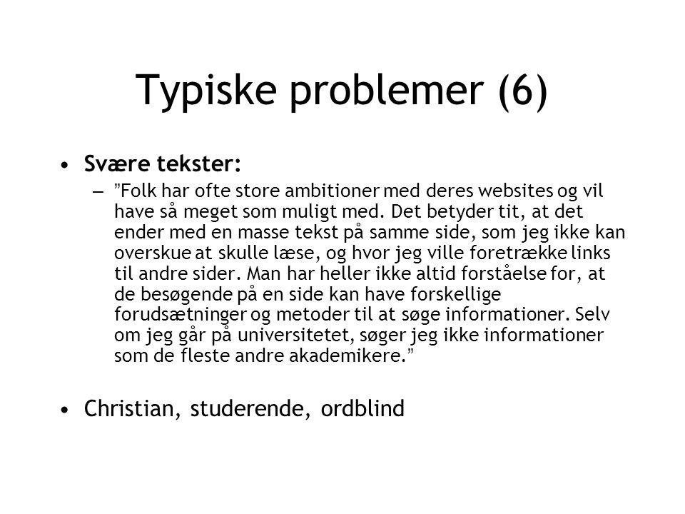 Typiske problemer (6) Svære tekster: – Folk har ofte store ambitioner med deres websites og vil have så meget som muligt med.