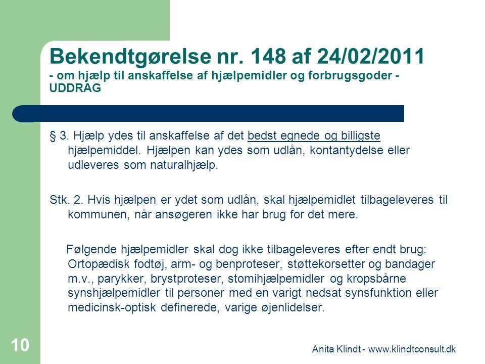 Bekendtgørelse nr. 148 af 24/02/2011 - om hjælp til anskaffelse af hjælpemidler og forbrugsgoder - UDDRAG § 3. Hjælp ydes til anskaffelse af det bedst