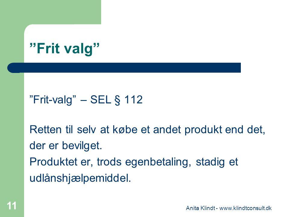 """""""Frit valg"""" """"Frit-valg"""" – SEL § 112 Retten til selv at købe et andet produkt end det, der er bevilget. Produktet er, trods egenbetaling, stadig et udl"""