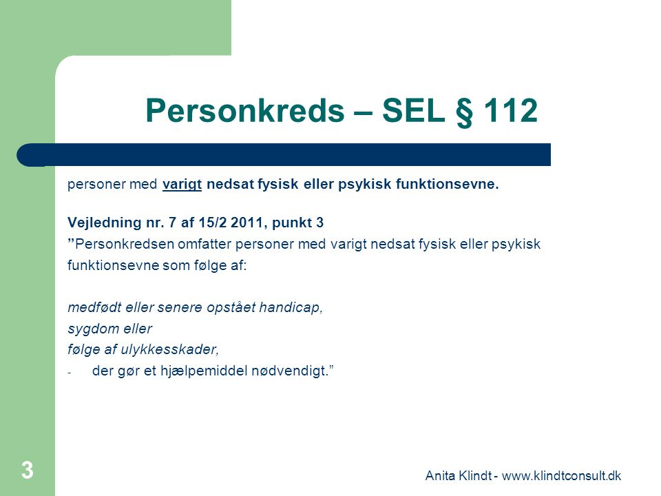 """Personkreds – SEL § 112 personer med varigt nedsat fysisk eller psykisk funktionsevne. Vejledning nr. 7 af 15/2 2011, punkt 3 """"Personkredsen omfatter"""
