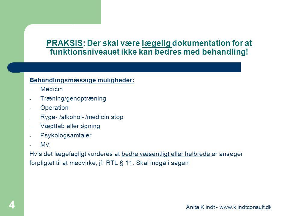 PRAKSIS: Der skal være lægelig dokumentation for at funktionsniveauet ikke kan bedres med behandling! Behandlingsmæssige muligheder: - Medicin - Træni
