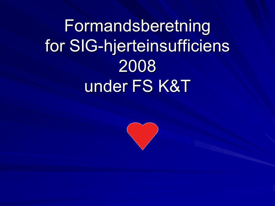 Formandsberetning for SIG-hjerteinsufficiens 2008 under FS K&T Formandsberetning for SIG-hjerteinsufficiens 2008 under FS K&T