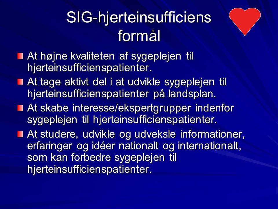 SIG-hjerteinsufficiens formål At højne kvaliteten af sygeplejen til hjerteinsufficienspatienter.