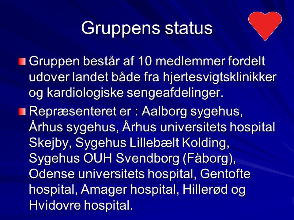 Gruppens status Gruppen består af 10 medlemmer fordelt udover landet både fra hjertesvigtsklinikker og kardiologiske sengeafdelinger.