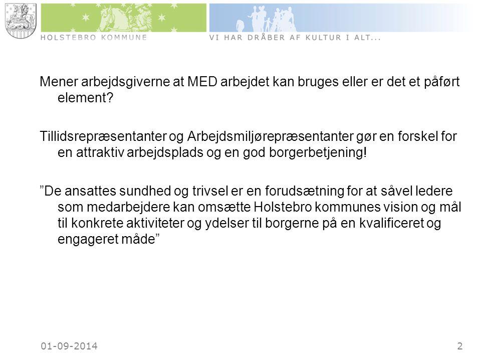01-09-20142 Mener arbejdsgiverne at MED arbejdet kan bruges eller er det et påført element.