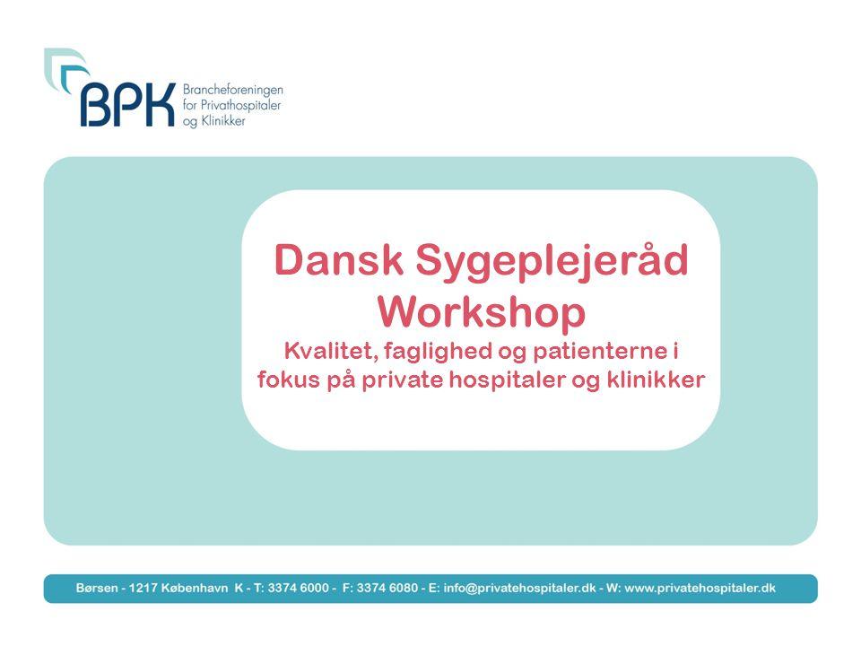 Dansk Sygeplejeråd Workshop Kvalitet, faglighed og patienterne i fokus på private hospitaler og klinikker