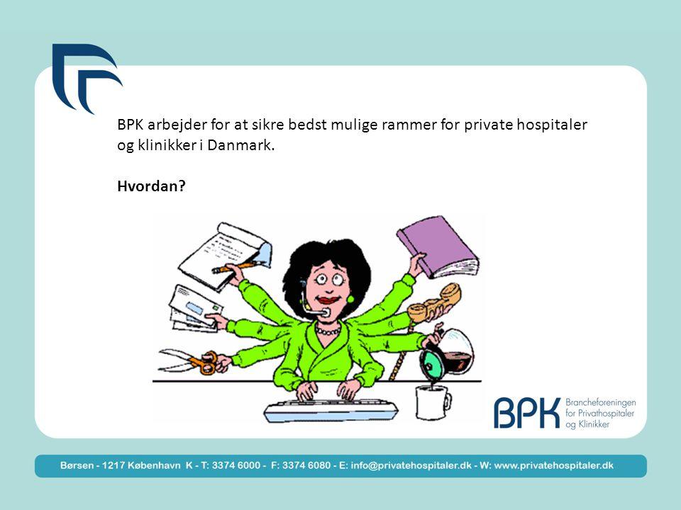 BPK arbejder for at sikre bedst mulige rammer for private hospitaler og klinikker i Danmark.