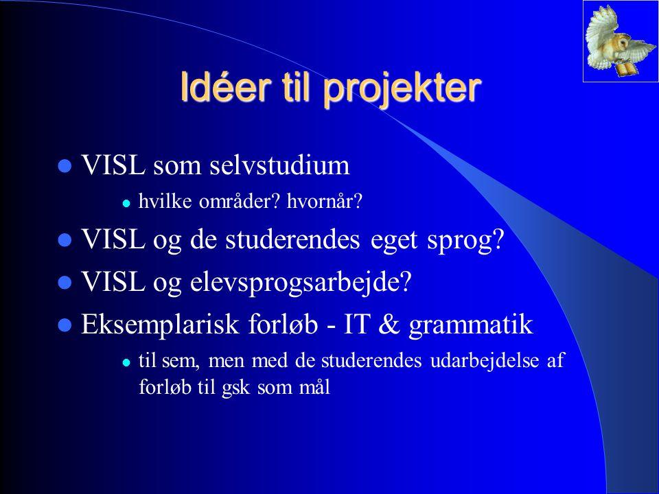 Idéer til projekter VISL som selvstudium hvilke områder.