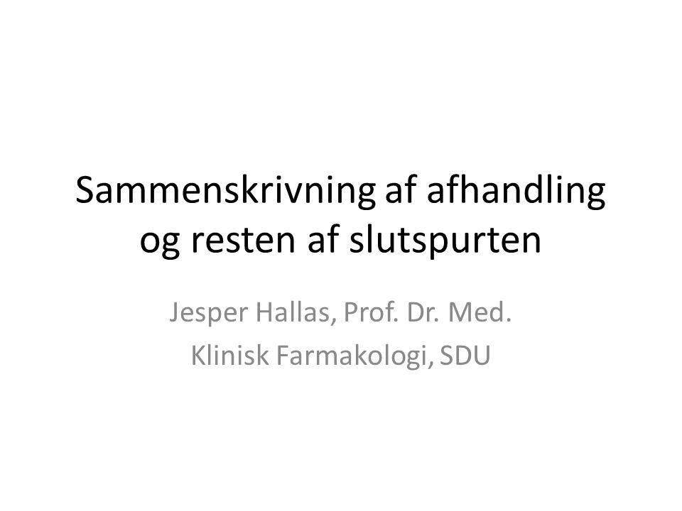 Sammenskrivning af afhandling og resten af slutspurten Jesper Hallas, Prof.