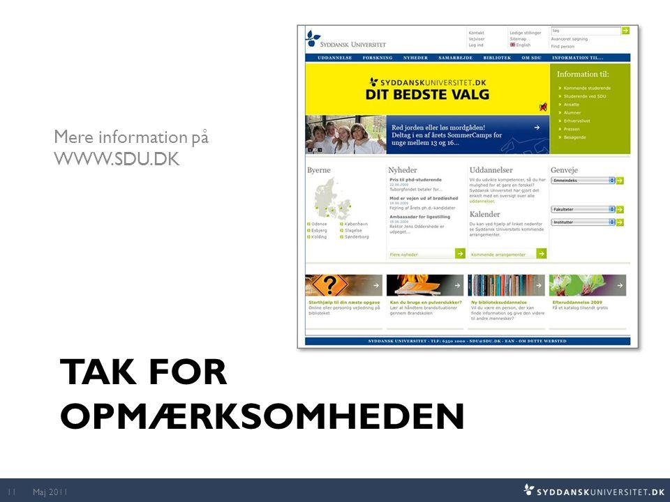 TAK FOR OPMÆRKSOMHEDEN Mere information på WWW.SDU.DK Maj 201111