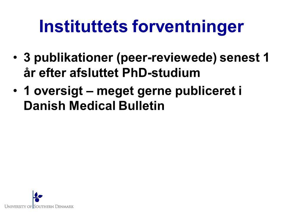 Instituttets forventninger 3 publikationer (peer-reviewede) senest 1 år efter afsluttet PhD-studium 1 oversigt – meget gerne publiceret i Danish Medical Bulletin