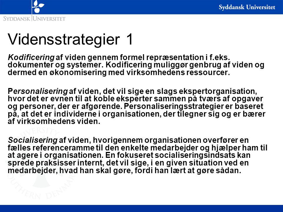 Vidensstrategier 1 Kodificering af viden gennem formel repræsentation i f.eks.