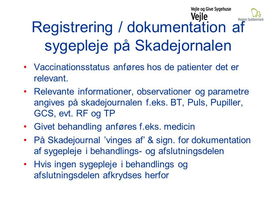 Registrering / dokumentation af sygepleje på Skadejornalen Vaccinationsstatus anføres hos de patienter det er relevant.