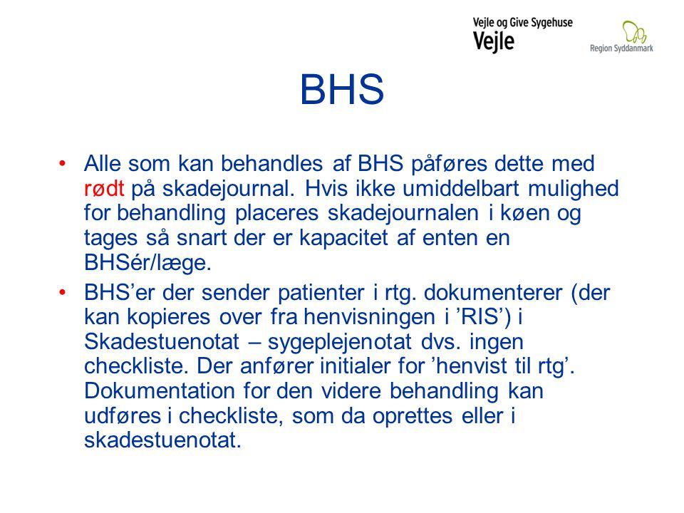 BHS Alle som kan behandles af BHS påføres dette med rødt på skadejournal.