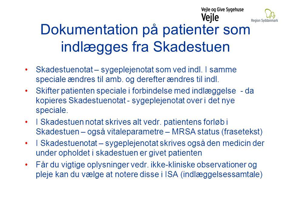 Dokumentation på patienter som indlægges fra Skadestuen Skadestuenotat – sygeplejenotat som ved indl.