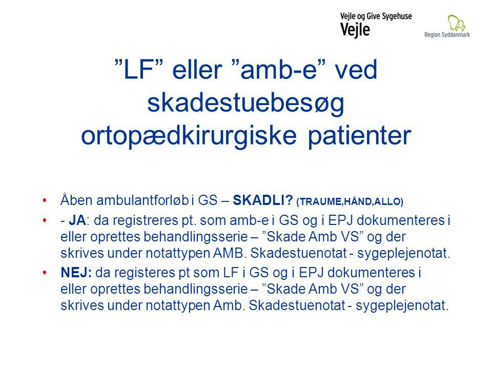 LF eller amb-e ved skadestuebesøg ortopædkirurgiske patienter Åben ambulantforløb i GS – SKADLI.