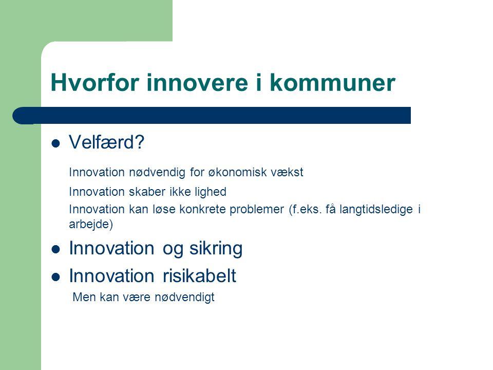 Hvorfor innovere i kommuner Velfærd.