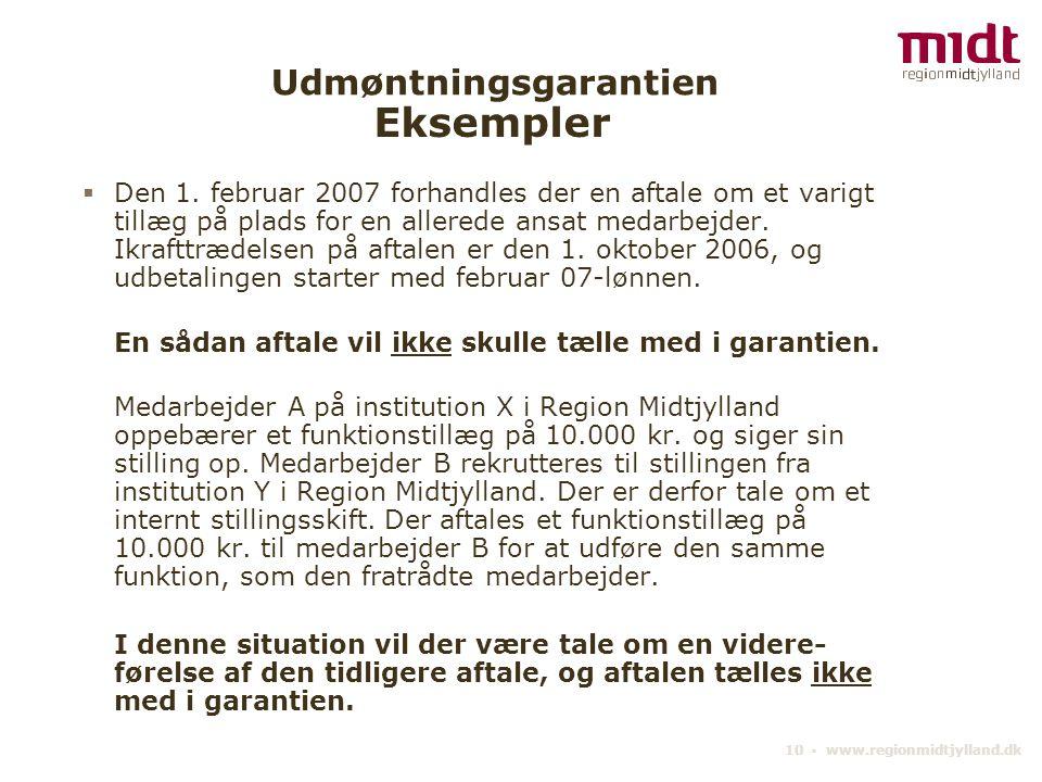 10 ▪ www.regionmidtjylland.dk Udmøntningsgarantien  Den 1.