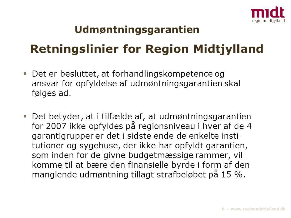 8 ▪ www.regionmidtjylland.dk Udmøntningsgarantien  Det er besluttet, at forhandlingskompetence og ansvar for opfyldelse af udmøntningsgarantien skal følges ad.