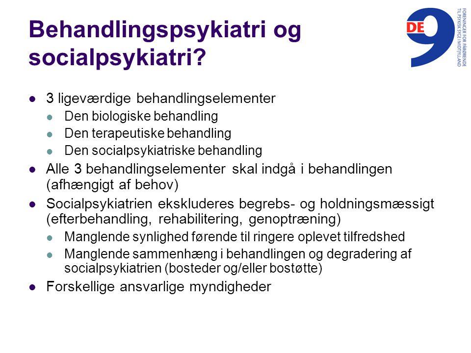 Behandlingspsykiatri og socialpsykiatri.