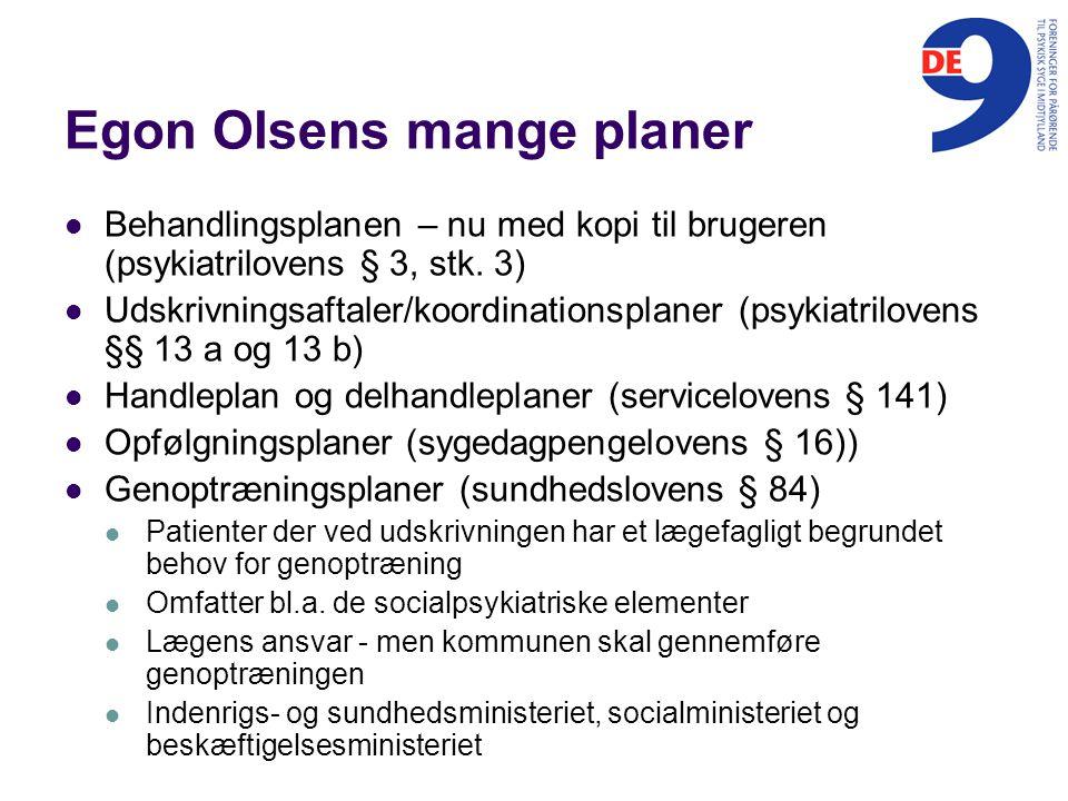 Egon Olsens mange planer Behandlingsplanen – nu med kopi til brugeren (psykiatrilovens § 3, stk.