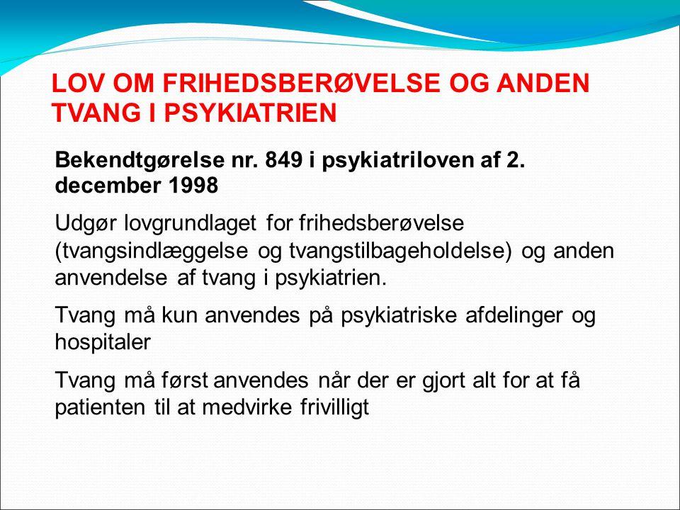 LOV OM FRIHEDSBERØVELSE OG ANDEN TVANG I PSYKIATRIEN Bekendtgørelse nr.